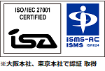 bsi ISMS IS591028 / ISO 27001:2005 ※大阪本社、東京本社で認証取得